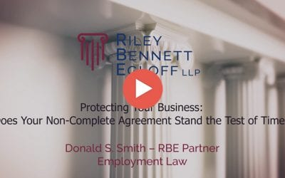 Protecting Your Business: Does Your Non-Compete Agreement Stand the Test of Time?